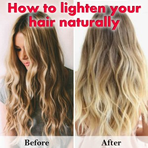 How to Naturally Lighten Hair